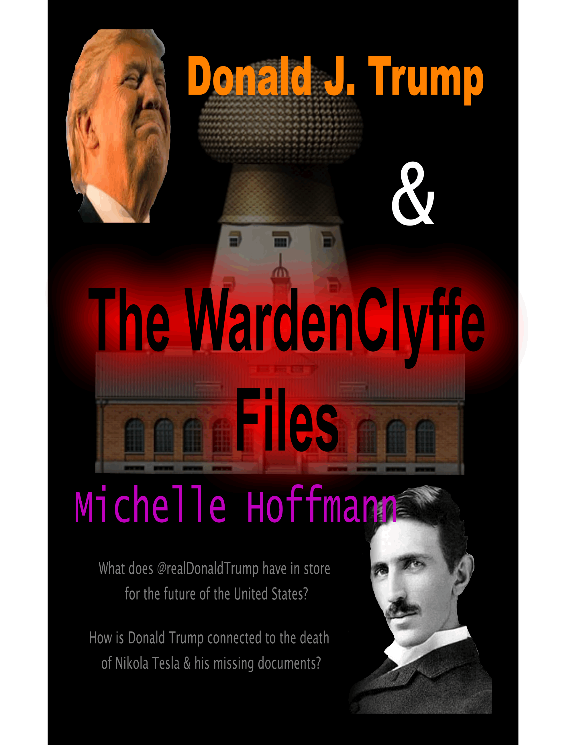 Donald J. Trump & The WardenClyffe Files